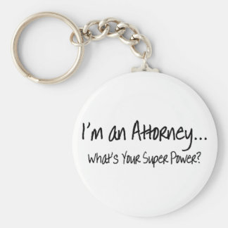 Im An Attorney Whats Your Super Power Keychain