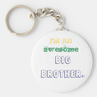 I'm an awesome big brother. keychain