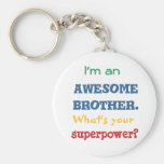 I'm an awesome brother. What's your superpower? Basic Round Button Keychain