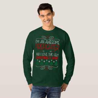 Im An Awesome Firefighter Love This Ugly Christmas T-Shirt