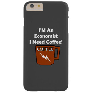 I'M An Economist, I Need Coffee! Barely There iPhone 6 Plus Case