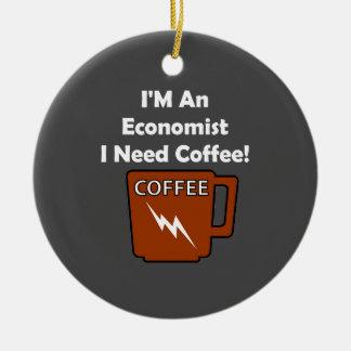 I'M An Economist, I Need Coffee! Ceramic Ornament