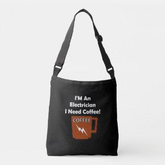 I'M An Electrician, I Need Coffee! Crossbody Bag