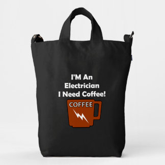 I'M An Electrician, I Need Coffee! Duck Bag