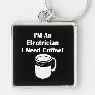 I'M An Electrician, I Need Coffee! Keychain