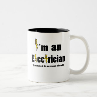 I'm an Electrician Qualified to Remove Shorts perf Two-Tone Coffee Mug