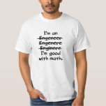 I'm an engineer funny typo good with math shirt