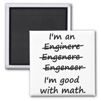 I'm an Engineer I'm Good at Math 2 Inch Square Magnet
