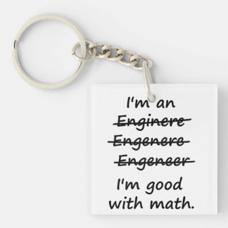 I'm an Engineer I'm Good at Math Double-Sided Square Acrylic Keychain