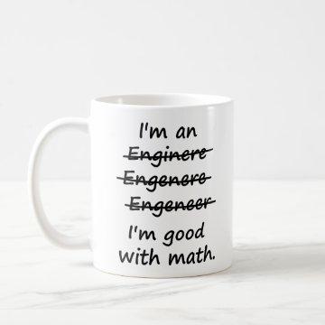 I'm an Engineer I'm Good at Math Mug at Zazzle