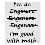 I'm an Engineer I'm Good at Math Print