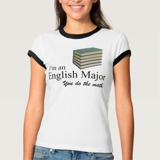 I'm an English Major you do the math. T-Shirt