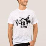 I'm an F-18, Bro! T-Shirt