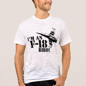 I'm an F-18, Bro! shirt