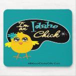 I'm an Idaho Chick Mousepad