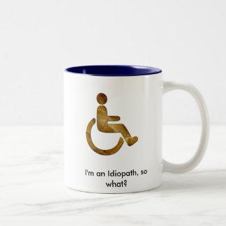 I'm an Idiopath, so what? Colored Mugs