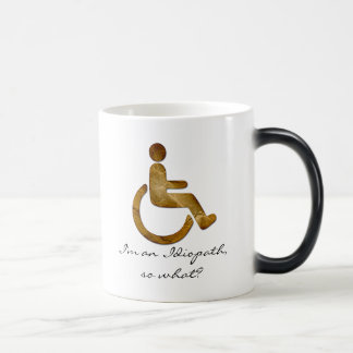 I'm an Idiopath, so what? Morph Mug