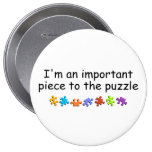 Im An Important Piece Of The Puzzle Pinback Buttons