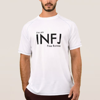 I'm an INFJ Free Runner - Personality Type T-Shirt