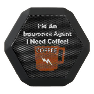 I'M An Insurance Agent, I Need Coffee! Black Bluetooth Speaker