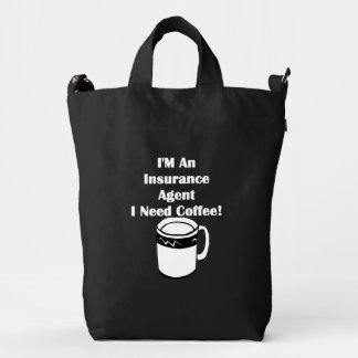 I'M An Insurance Agent, I Need Coffee! Duck Bag