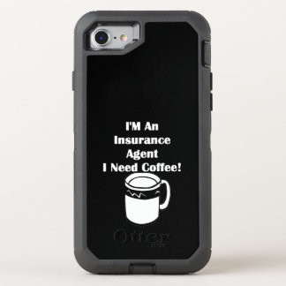 I'M An Insurance Agent, I Need Coffee! OtterBox Defender iPhone 8/7 Case