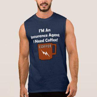I'M An Insurance Agent, I Need Coffee! Sleeveless Shirt