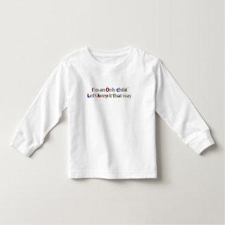 I'm an Only Child Toddler T-shirt
