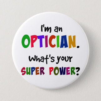 I'm an Optician. What's Your Super Power? Button