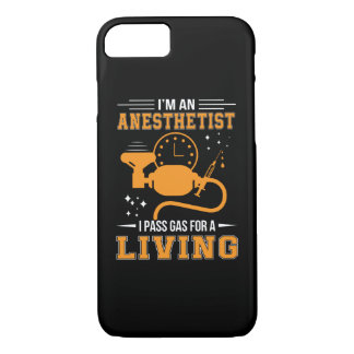 Im Anesthetist I Pass Gas For Living Shirt iPhone 8/7 Case