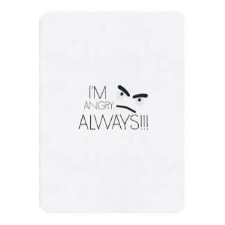 I'm angry… always!!! card