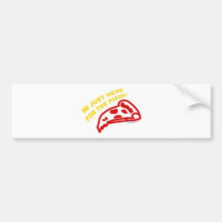 Im apenas aquí para la pizza etiqueta de parachoque