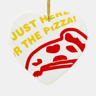 Im apenas aquí para la pizza adorno de cerámica en forma de corazón