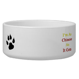 I'm As Chinese As It Gets Dog Water Bowl
