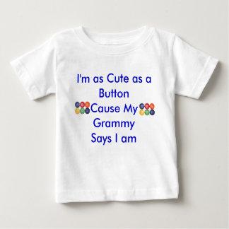 I'm as Cute as a ButtonCause My Gra... Tee Shirt