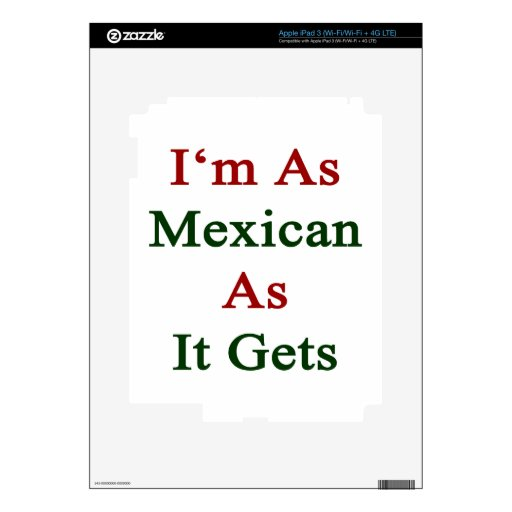 I'm As Mexican As It Gets Skin For iPad 3