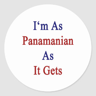 I'm As Panamanian As It Gets Classic Round Sticker