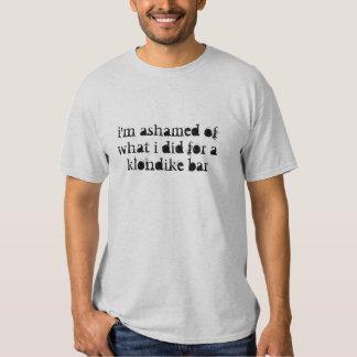 i'm ashamed of what i did for a klondike bar shirt
