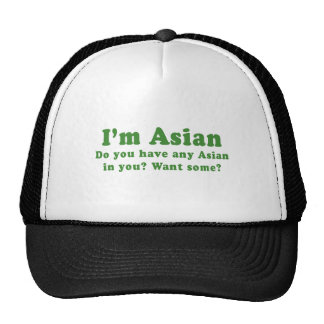 IM ASIAN - DO YOU HAVE ASIAN IN YOU TRUCKER HAT