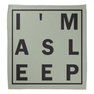 I'm Asleep Bandanna