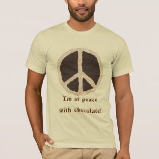 I'm at peace with chocolate t shirt