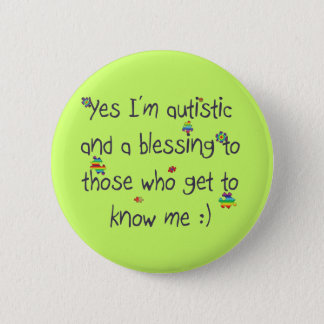 I'm autistic and a blessing too! pinback button