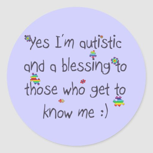 I'm autistic and a blessing too! sticker