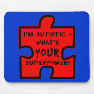 Im Autistic - Whats YOUR Superpower? Mouse Pad