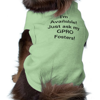 I'm Available Dog T-Shirt for GPRO