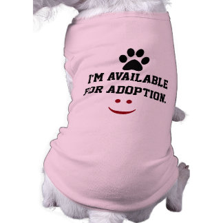 I'm available for adoption tee
