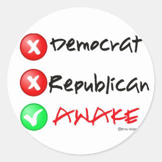 I'm Awake..Not Democrat or Republican Classic Round Sticker