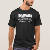 I'm Awake Please Respect Privacy T-Shirt