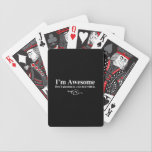 "I&#39;m awesome. Don&#39;t question it. Just deal with it. Bicycle Playing Cards<br><div class=""desc"">I&#39;m awesome. Don&#39;t question it. Just deal with it.</div>"