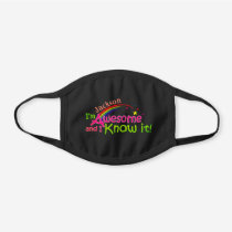 I'm Awesome & I Know it - Your Name Black Cotton Face Mask